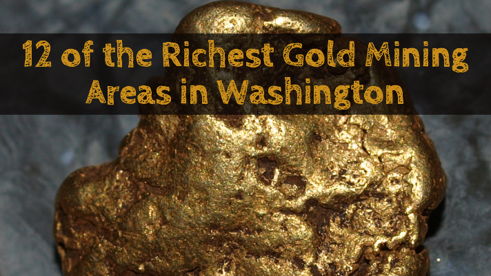 12 of the Richest Gold Mining Areas in Washington - How to ... Gold Prospecting Maps on google gold maps, gold ore maps, pa gold maps, gold rush, geology maps, traveling maps, gold locations in georgia map, ohio gold maps, renewable resource maps, gold towns in colorado, gold deposit map, government gold maps, geoportal maps, gold mines map, classic d&d maps, gold prospector, gold rocks, gold stolen from airport, hunting maps, gold sites,