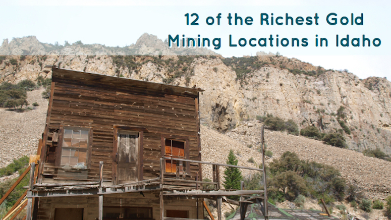12 of the Richest Gold Mining Locations in Idaho - How to Find Gold