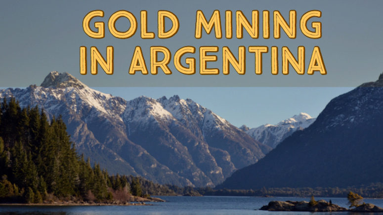 d9352cb56aa5 Huge Mining Potential in Argentina Despite Challenges - How to Find ...