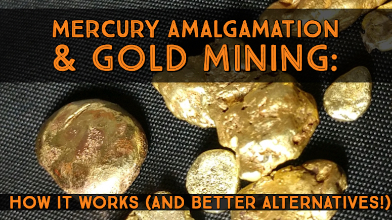 Toxic Mercury & Gold Mining - How it Works (and Better